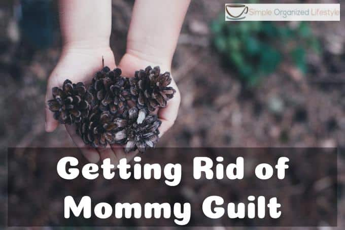 Getting Rid of Mommy Guilt
