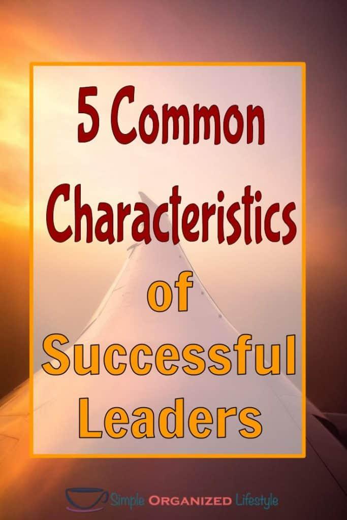 5 Common Characteristics of Successful Leaders