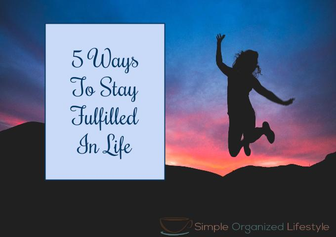Stay Fulfilled in Life
