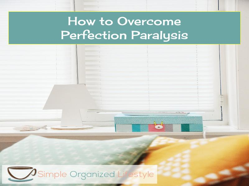 overcome perfection paralysis
