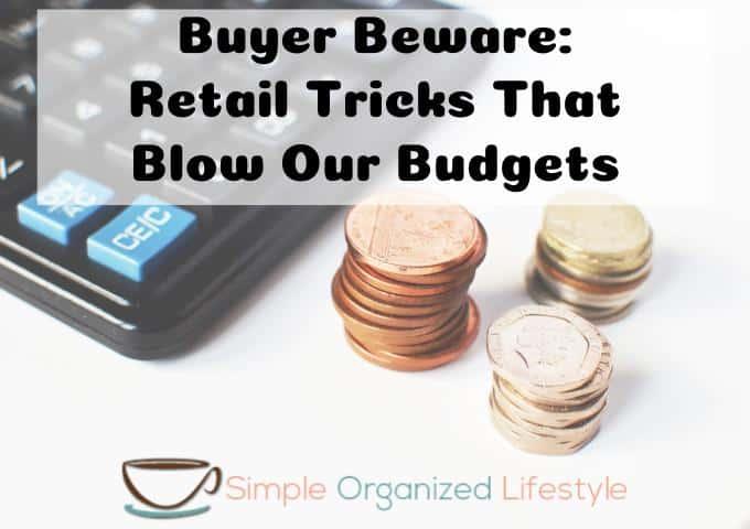 buyerbeware:retailtricksthatblowourbudget