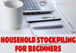 Household Stockpiling System For Beginners