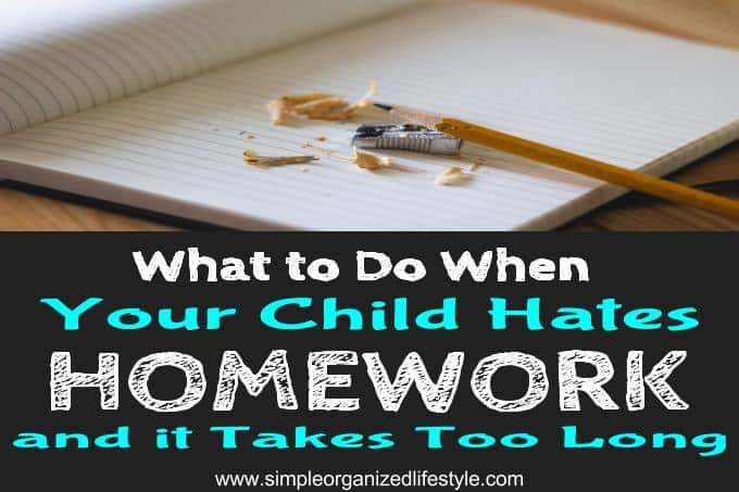 What to do When Your Child Hates Homework and It Takes Too Long