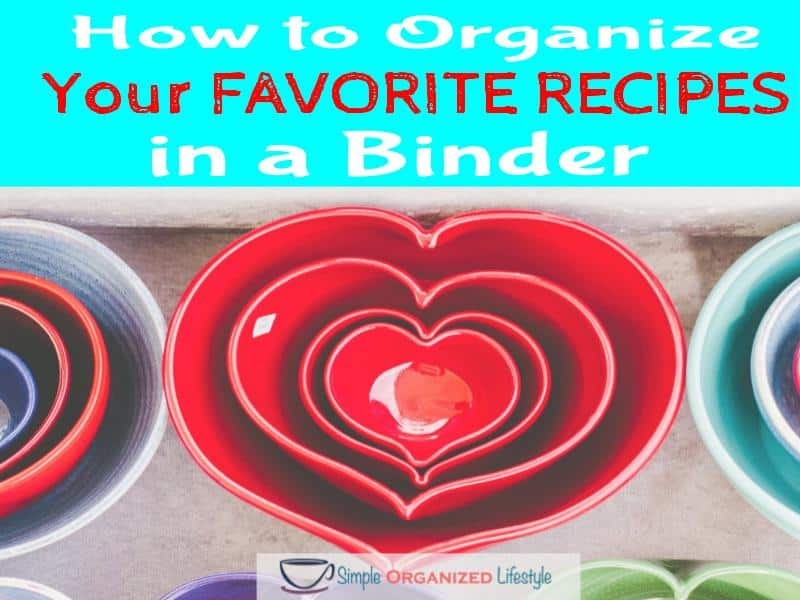 How to Organize Your Loose Favorite Recipes in a Binder