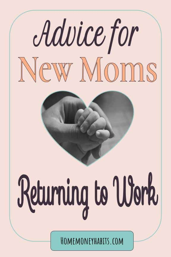 """Holding newborn hand with text overlay that reads """"Encouragement for New Moms Returning to Work"""""""