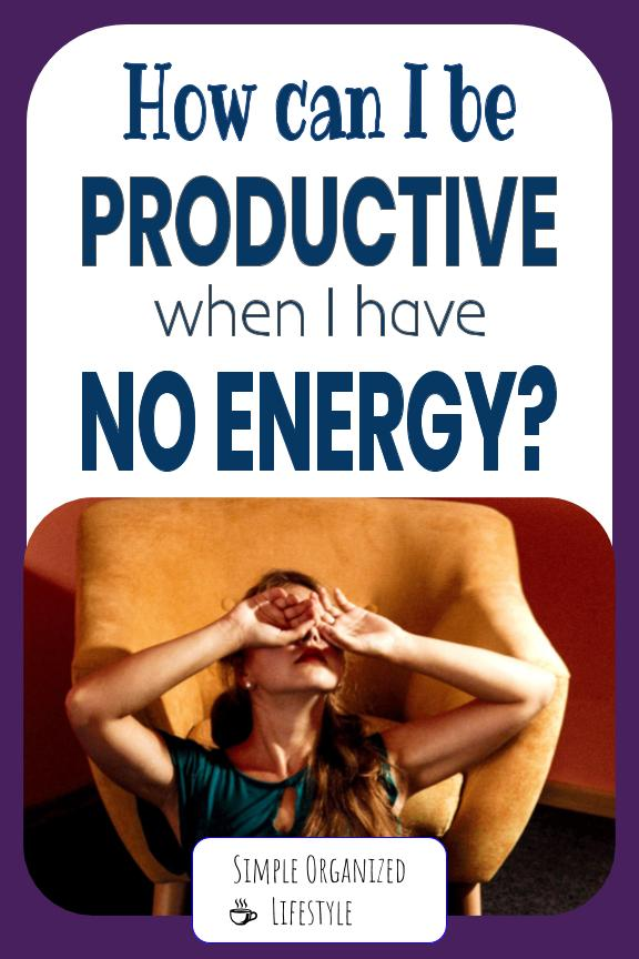 "Lady with hands over eyes with text overlay that reads ""How can I be productive when I have no energy?"""